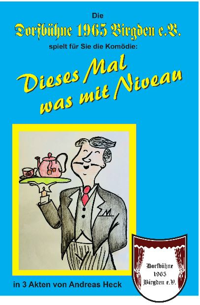 """PLakat der Dorfbuehne Birgden zu """"Dieses Mal was mit Niveau!"""""""