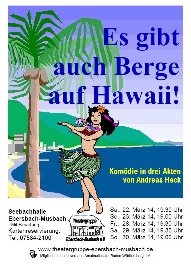 """PLakat zu """"Es gibt auch Berge auf Hawaii"""" der Theaterruppe Ebersbach-Musbach"""
