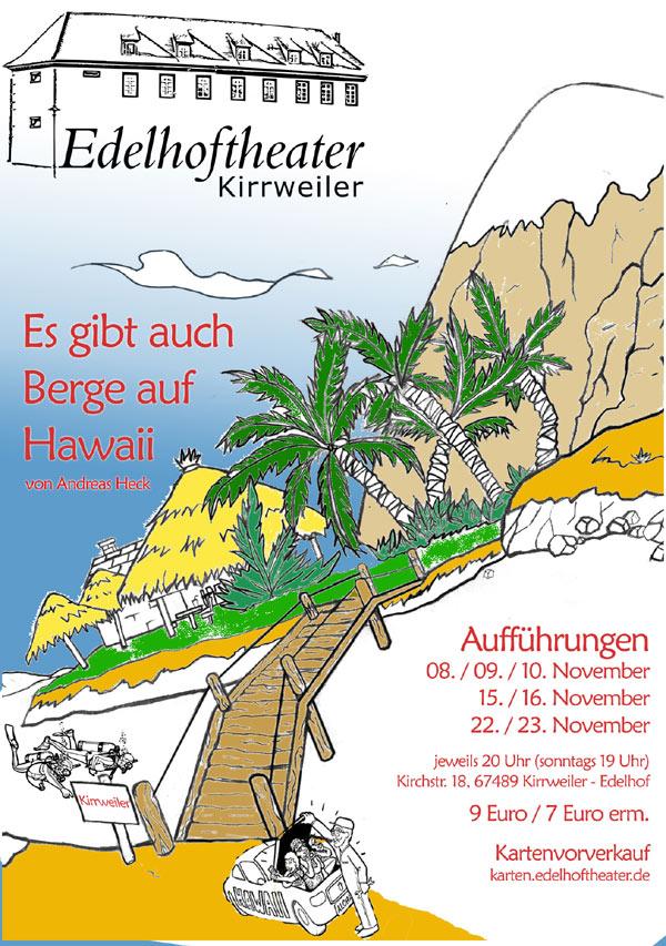 """Plakat des Edelhoftheaters Kirrweiler zu """"Es gibt auch Berge auf Hawaii!"""""""